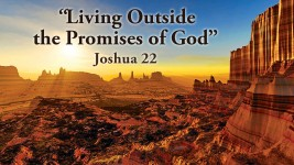 Living Outside the Promises of God