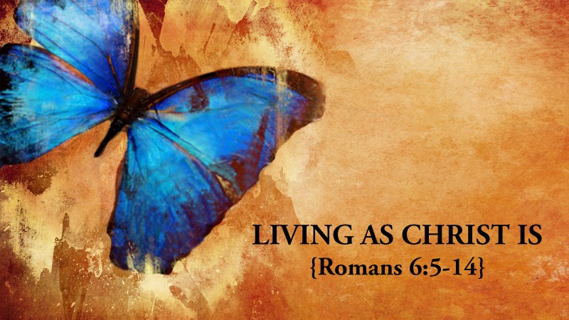 Living as Christ Is
