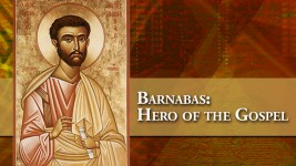 Barnabas: Hero of the Gospel
