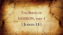 The Birth of Samson, part 1  Judges 13