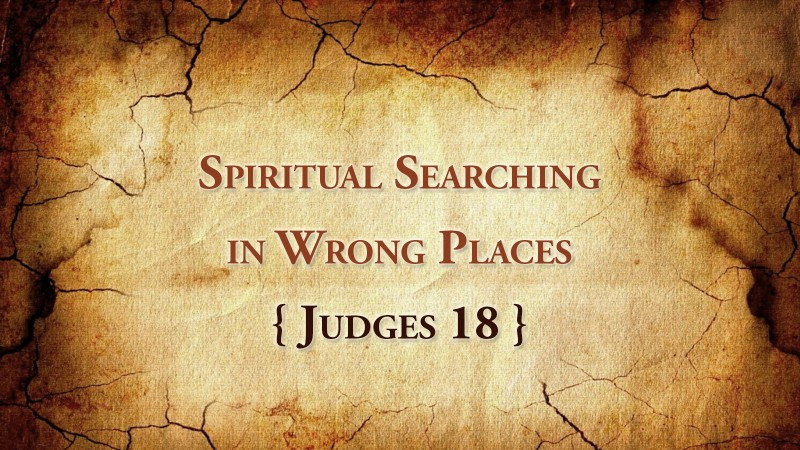 Spiritual Searching in Wrong Places