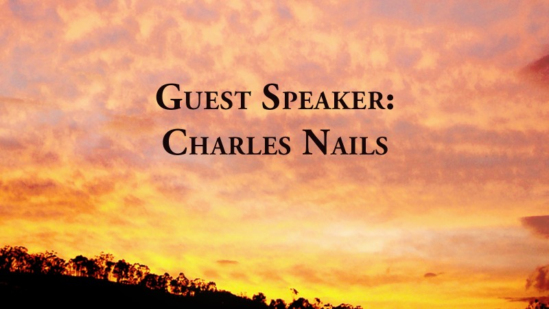 Guest Speaker: Charles Nails