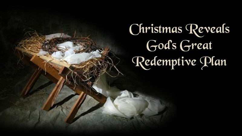 Christmas Reveals God's Great Redemptive Plan