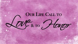 Our Life Call to Love and Honor
