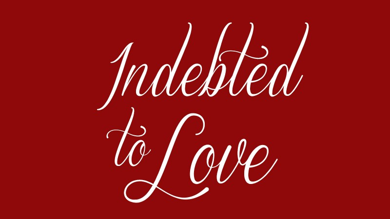 Indebted To Love