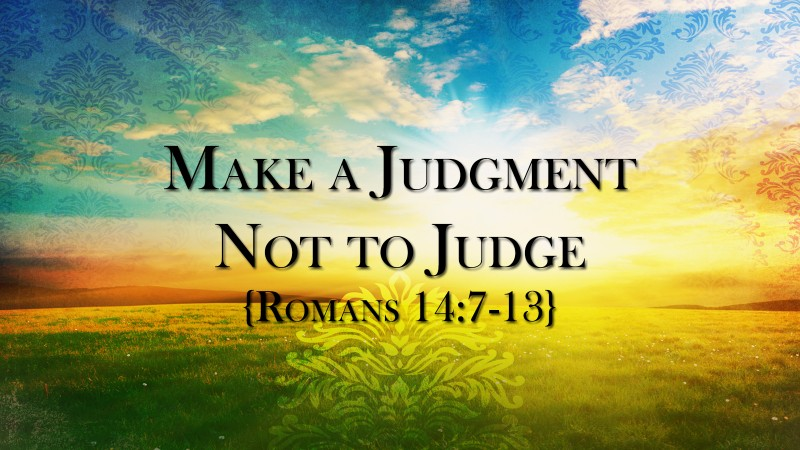 Make a Judgment to Not Judge