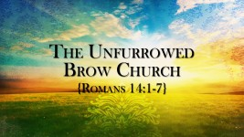 The Unfurrowed Brow Church