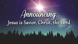 Announcing Jesus as Savior, Christ and Lord