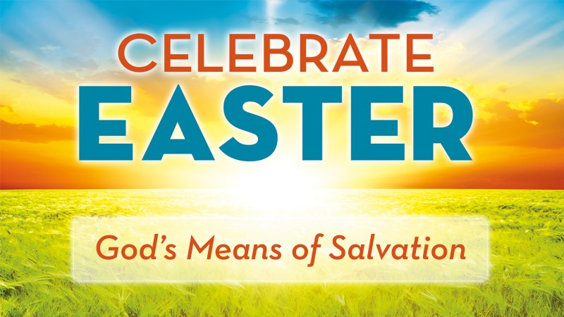 Easter: God's Means of Salvation