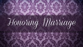 Honoring Marriage