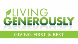 Living Generously: Giving First and Best