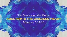 Adultery & The Diseased Heart