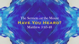 The Sermon on the Mount: Part 2