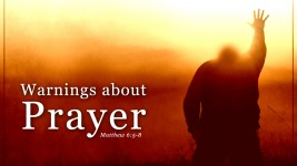 Warnings about Prayers