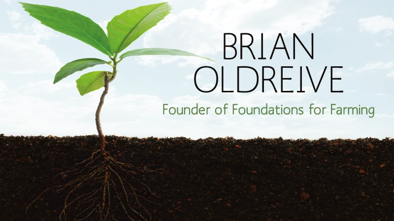 Brian Oldreive - Foundation for Farming Speaker