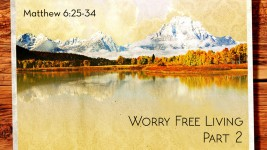 Worry Free Living Part 2