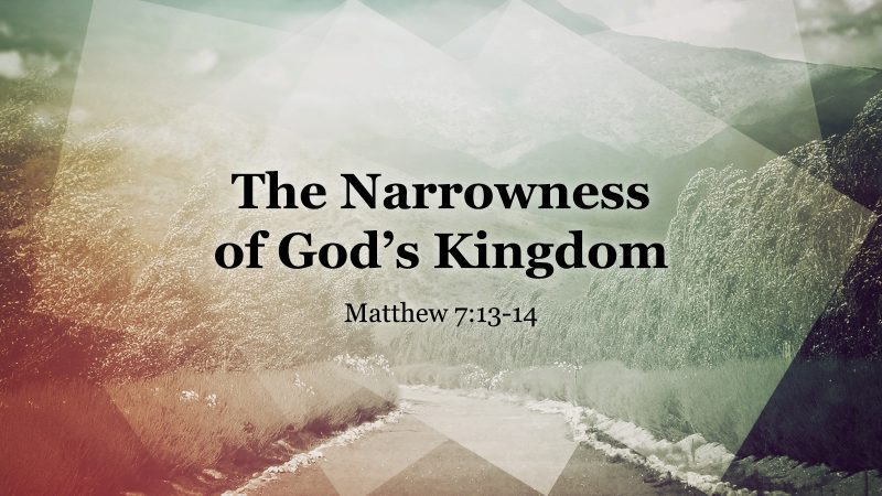 The Narrowness of God's Kingdom