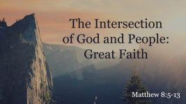 The Intersection of God and People: Great Faith