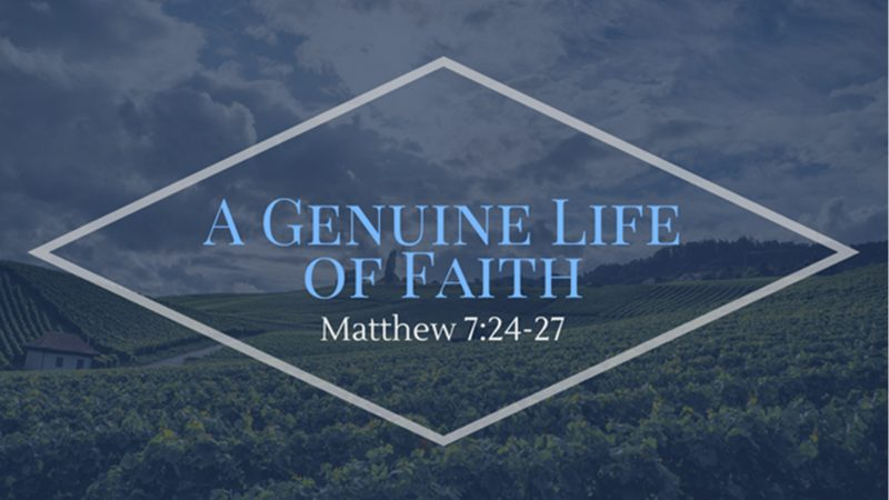A Genuine Life of Faith Built to Stand