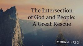 The Intersection of God and People:  A Great Rescue