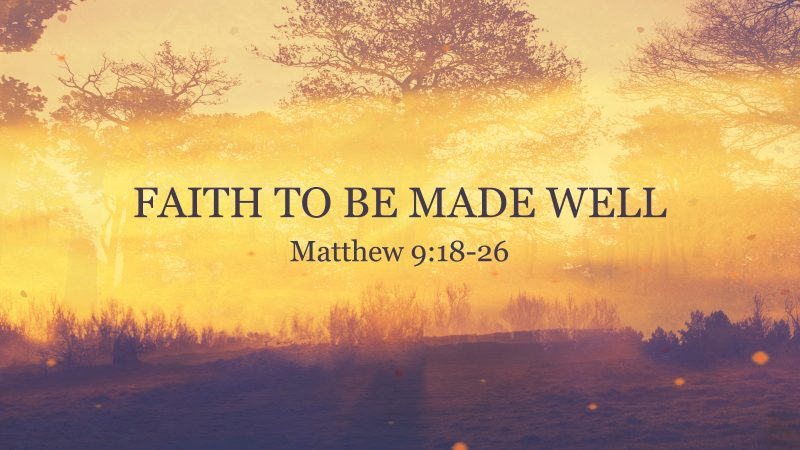 The Faith to be Made Well by Jesus
