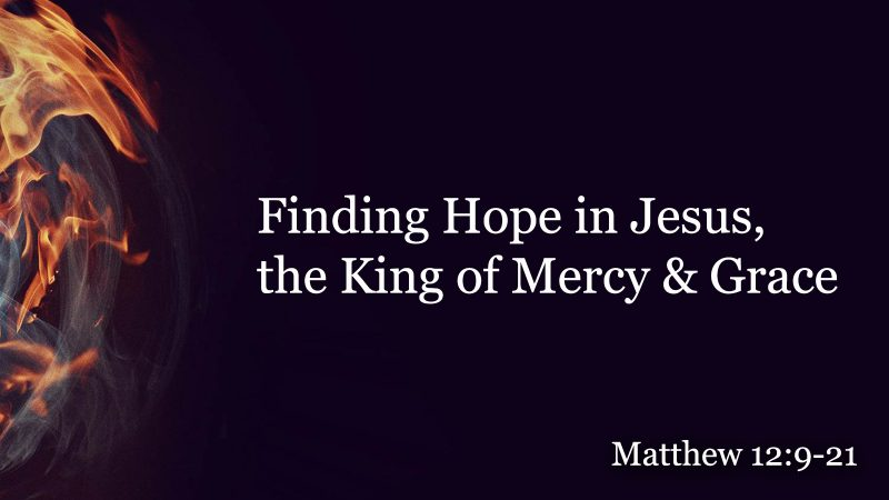 Finding Hope in Jesus, the King of Mercy & Grace