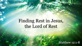 Finding Rest in Jesus, the Lord of Rest