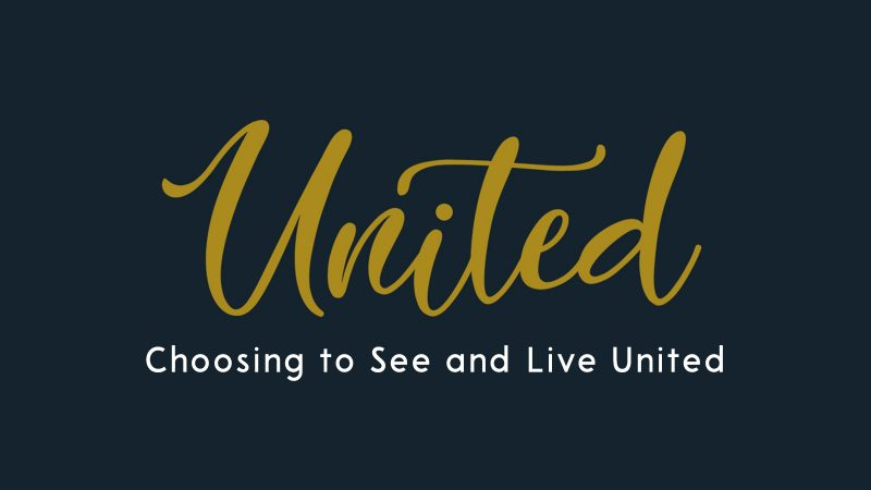 Choosing to See and Live United